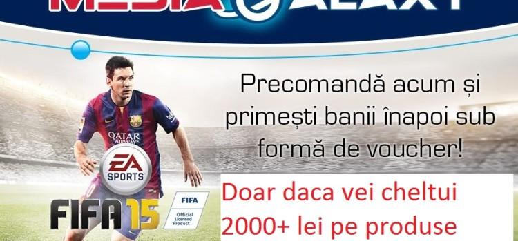"Care e treaba cu oferta Media Galaxy la FIFA 15, cu voucher cu ""banii inapoi"""