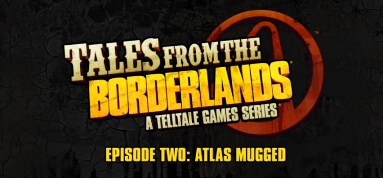 Tales from the Borderlands Episodul 2: Atlas Mugged primeste un trailer genial! (Video)