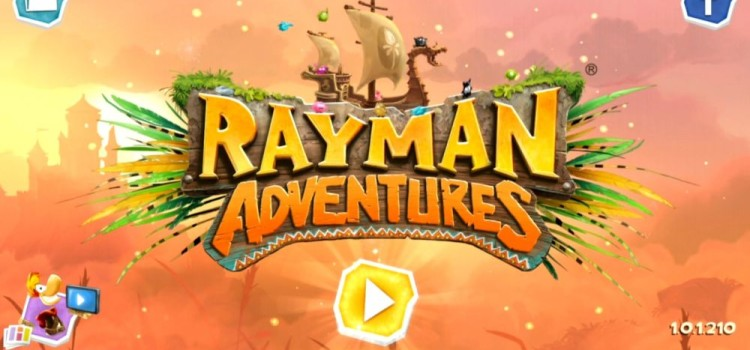 Rayman Adventures Preview (Android): control ciudat, mini game-uri pe care nu le inteleg (Video)