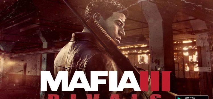 Mafia 3 primeste un joc pe iOS si Android, numit Rivals si lansat pe 7 octombrie