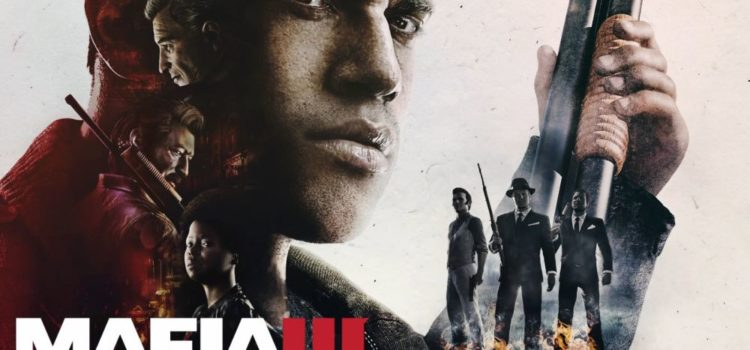 Mafia 3 Review (PS4): un fel de Luke Cage daca era facut de Tarantino… (Video)