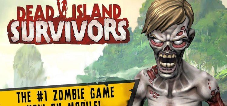Dead Island Survivors ajunge în sfârşit pe Android, cu elemente de tower defense